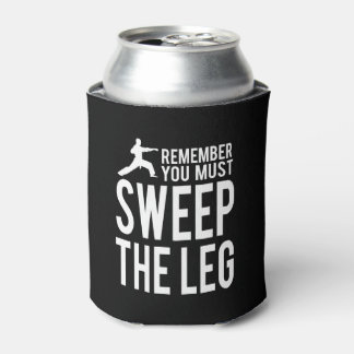 You Must Sweep the Leg Can Cooler