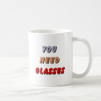 YOU NEED GLASSES BASIC WHITE MUG