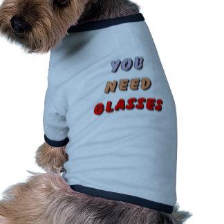 YOU NEED GLASSES DOG TEE SHIRT