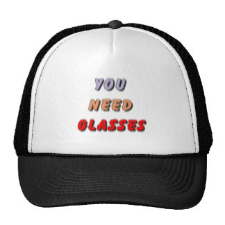 YOU NEED GLASSES MESH HAT