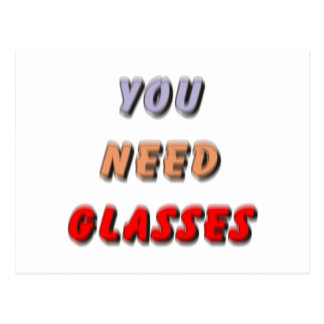 YOU NEED GLASSES POSTCARD