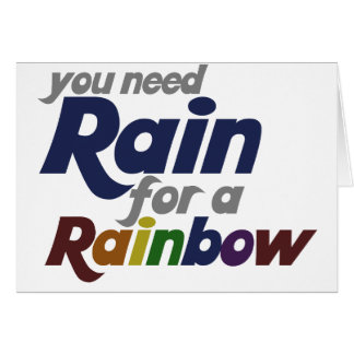 You Need Rain for The Rainbow Cards