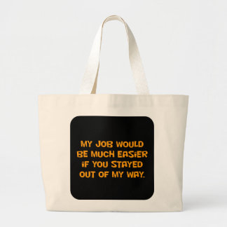 You need to get out of my way (2) tote bags