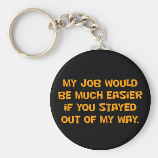 You need to get out of my way (2) basic round button key ring