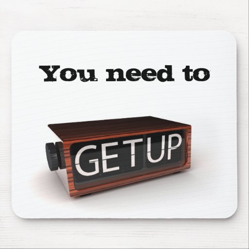 You need to get up mousepads