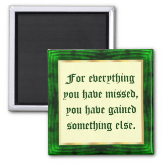 You never miss a blessing square magnet