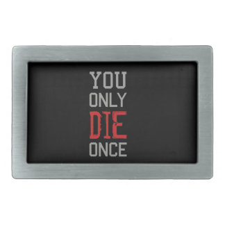 You Only Die Once Graphic Rectangular Belt Buckles