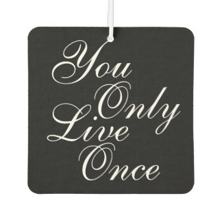 You Only Live Once Motivational