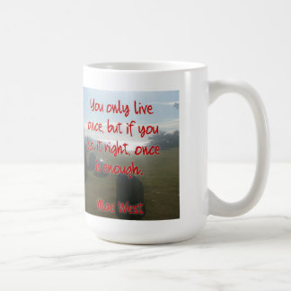 You only live once Mug