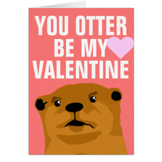You Otter Be My Valentine Greeting Card