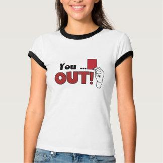 You..out joke shirt