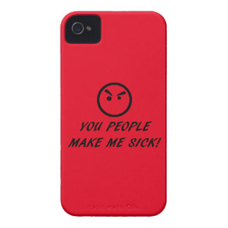 YOU PEOPLE MAKE ME SICK! iPhone 4 CASE