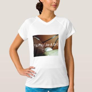 You Play Like A Girl!, women's sports shirt