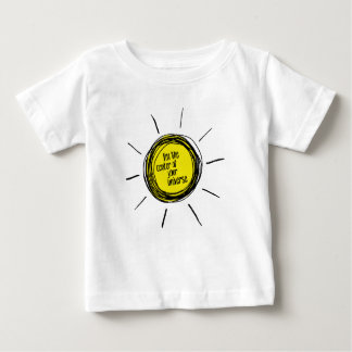 you plows my sun baby T-Shirt