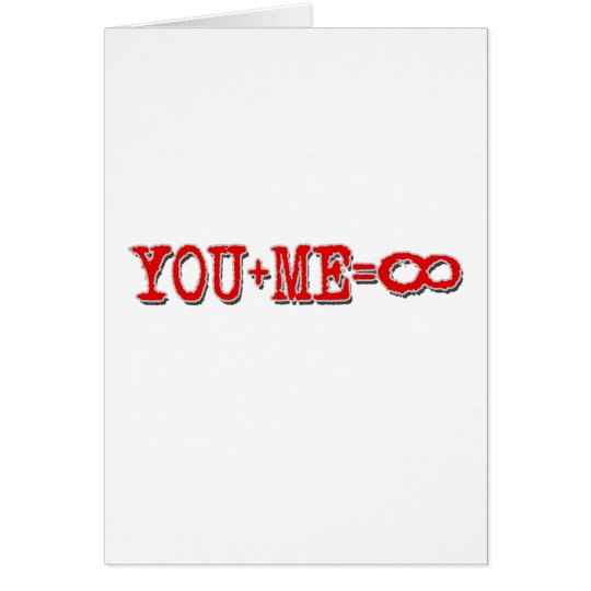 You Plus Me Equals Infinity Card