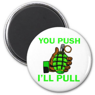 You Push Ill Pull 6 Cm Round Magnet