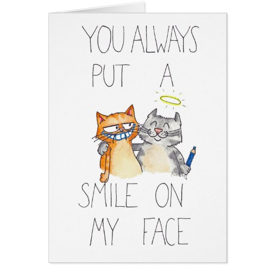 YOU PUT A SMILE ON MY FACE greeting card