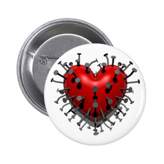 You Put Nails into My Heart Pinback Button