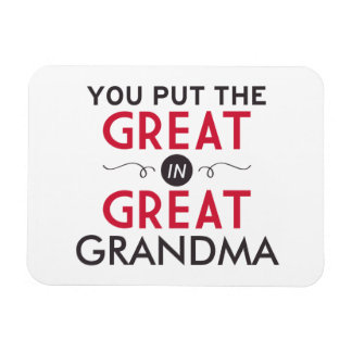 You Put the Great in Great Grandma Rectangular Photo Magnet