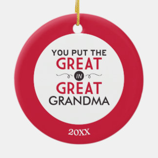 You Put the Great in Great Grandma Round Ceramic Decoration
