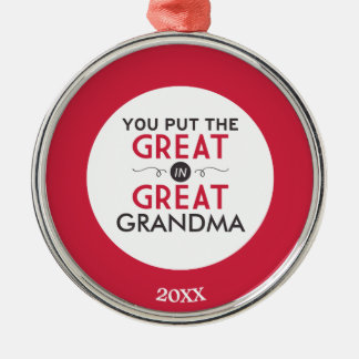 You Put the Great in Great Grandma Silver-Colored Round Decoration