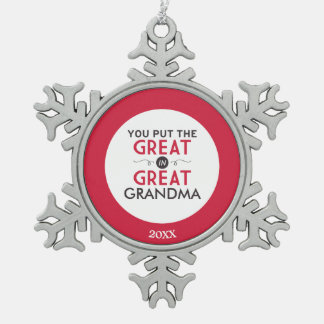 You Put the Great in Great Grandma Snowflake Pewter Christmas Ornament