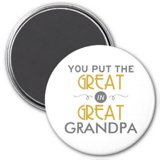 You Put the Great in Great Grandpa 7.5 Cm Round Magnet