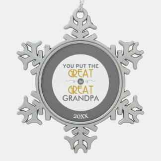 You Put the Great in Great Grandpa Pewter Snowflake Decoration