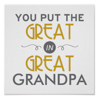 You Put the Great in Great Grandpa Poster