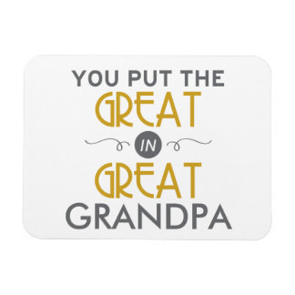 You Put the Great in Great Grandpa Rectangular Photo Magnet