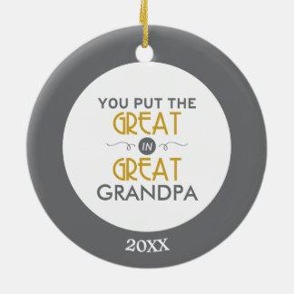 You Put the Great in Great Grandpa Round Ceramic Decoration