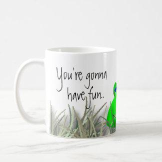 You re gonna have fun coffee mug