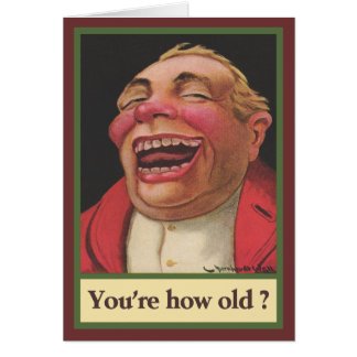You re how old Birthday Greeting Cards