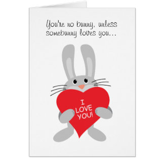 You re no bunny unless somebunny loves you cards