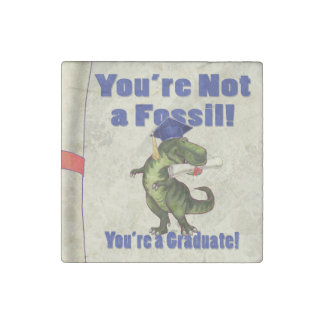 You're Not a Fossil Stone Magnet