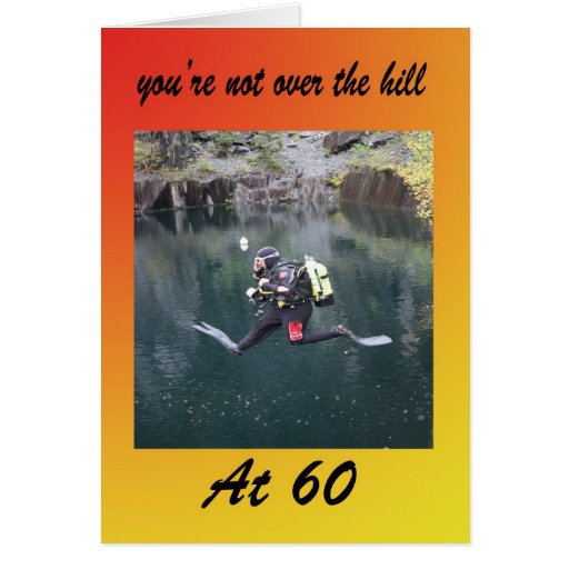 You're not over the hill at 60 greeting cards