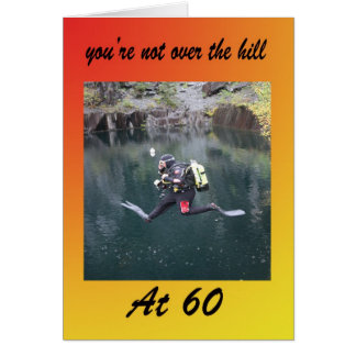You're not over the hill at 60 greeting card