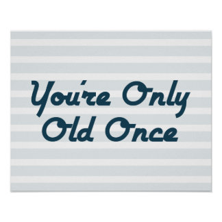 You're Only Old Once Poster