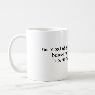 You re probably in the Tea Party if Coffee Mugs