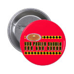 You Really Should See the Bacon Pinback Button