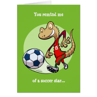 You Remind Me Soccer Star Gecko Football Cartoon Card