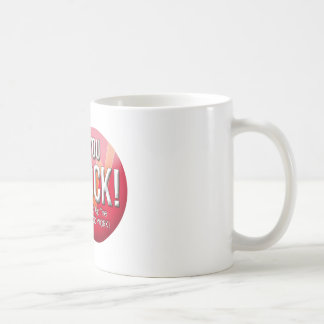 You Rock! Keep Up the Good Work! coffee mug