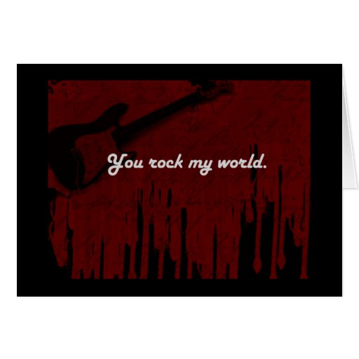 You rock my world! greeting cards