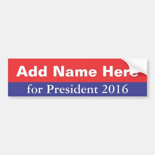 You Run for President in 2016 Bumper Sticker