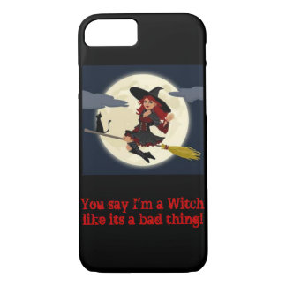 You say I'm a witch...iPhone 7 case
