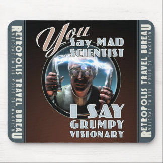 "YOU Say ""Mad Scientist""  Mouse Pad"