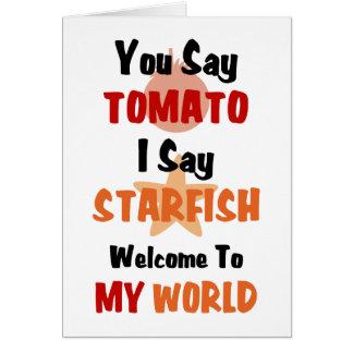 You Say Tomato I say Starfish Card