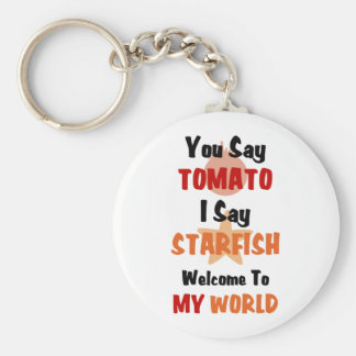 You Say Tomato I say Starfish Key Ring