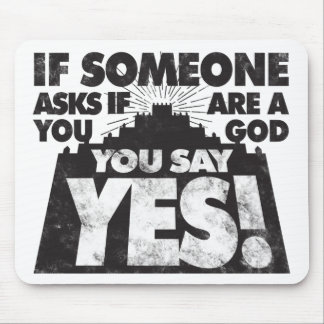 You Say Yes! Mouse Pad
