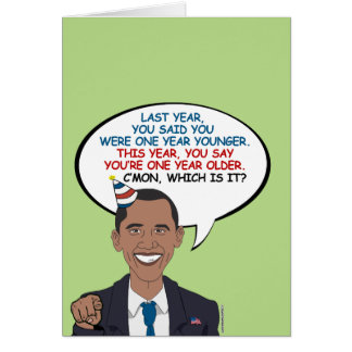 You say you're one year older greeting card